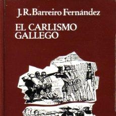 Libros de segunda mano: EL CARLISMO GALLEGO, J.R.BARREIRO FERNANDEZ. PICO SACRO, 1976. Lote 25651353