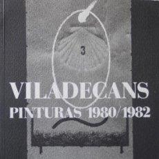 Libros de segunda mano: JOAN PERE VILADECANS PINTURAS 1980 – 1982 MUSEO ARTE CONTEMPORÁNEO 1983 OPORTUNIDAD COLECCIONISTAS.. Lote 14817210