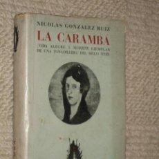 Libros de segunda mano: LA CARAMBA, VIDA ALEGRE Y MUERTE EJEMPLAR DE UNA TONADILLERA DEL SIGLO XVIII, POR NICOLÁS GONZÁLEZ R. Lote 25874376