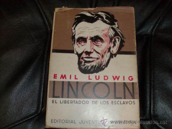 LINCOLN, EL LIBERTADOR DE ESCLAVOS, EMIL LUDWIG, ED. JUVENTUD ARGENTINA, 1939 (Libros de Segunda Mano (posteriores a 1936) - Literatura - Otros)