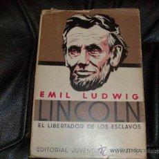 Libros de segunda mano: LINCOLN, EL LIBERTADOR DE ESCLAVOS, EMIL LUDWIG, ED. JUVENTUD ARGENTINA, 1939. Lote 12268051