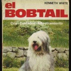 Libros de segunda mano: EL BOBTAIL - CRIA - CUIDADOS - ADIESTRAMIENTO. TODO SOBRE ESTA RAZA DE PERROS. Lote 12304155