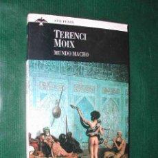 Libros de segunda mano: MUNDO MACHO, DE TERENCI MOIX. Lote 27287451
