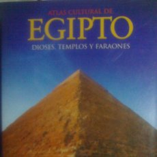 Libros de segunda mano: ATLAS CULTURAL DE EGIPTO: DIOSES, TEMPLOS Y FARAONES. Lote 26883149