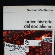 Libros de segunda mano: BREVE HISTORIA DEL SOCIALISMO. NORMAN MACKENZIE. ED. LABOR. 1982, 212 PAG. Lote 12366877