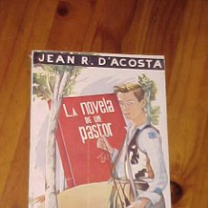 Libros de segunda mano: LA NOVELA DE UN PASTOR. JEAN R. D'ACOSTA. BIBLIOTECA DE LECTURAS EJEMPLARES Nº 130. Lote 26382349