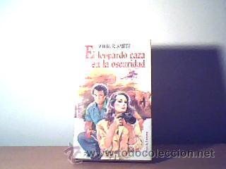 EL LEOPARDO CAZA EN LA OSCURIDAD;WILBURG SMITH;CÍRCULO DE LECTORES 1984 (Libros de Segunda Mano (posteriores a 1936) - Literatura - Otros)