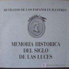Libros de segunda mano: RETRATOS DE LOS ESPAÑOLES ILUSTRES. MEMORIA HISTÓRICA DEL SIGLO DE LAS LUCES. Lote 12503306