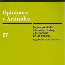Libros de segunda mano: ITINERARIOS VITALES: EDUCACIÓN, TRABAJO Y FECUNDIDAD DE LAS MUJERES (MADRID, 2001) ED. CIS. REVISTA. Lote 22300492
