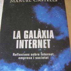 Libros de segunda mano: LA GALÀXIA INTERNET. REFLEXIONS SOBRE INTERNET, EMPRESA I SOCIETAT. ED. ROSA DELS VENTS. 2002.. Lote 22756011