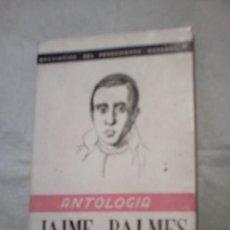Libros de segunda mano: ANTOLOGÍA DE JAIME BALMES SELECCIONADA POR JOSÉ COTS GRAU ¿CUÁNTO PAGAS POR ÉL?. Lote 17088378