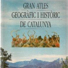 Libros de segunda mano: GRAN ATLES GEOGRAFIC I HISTORIC DE CATALUNYA / AA.VV. BCN : AVUI, 1992. 29X21 CM. 480 P.. Lote 26945926