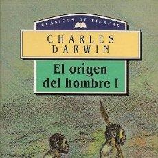 Libros de segunda mano: EL ORIGEN DEL HOMBRE, I / CHARLES DARWIN * EVOLUCIÓN * SELECCIÓN NATURAL *. Lote 24987105