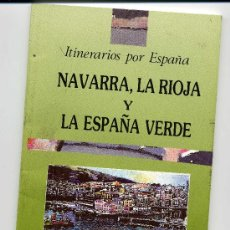 Libros de segunda mano: ITINERARIOS POR E`PAÑA NAVARRA LA RIOJA Y LA ESPAÑA VERDE - TURESPAÑA. Lote 26283241