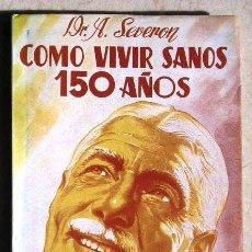 Libros de segunda mano: CÓMO VIVIR SANOS 150 AÑOS.. Lote 27485756