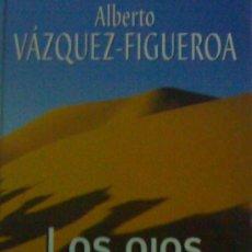 """Libros de segunda mano: ALBERTO VAZQUEZ-FIGUEROA. """"LOS OJOS DEL TUAREG"""". Lote 26837543"""