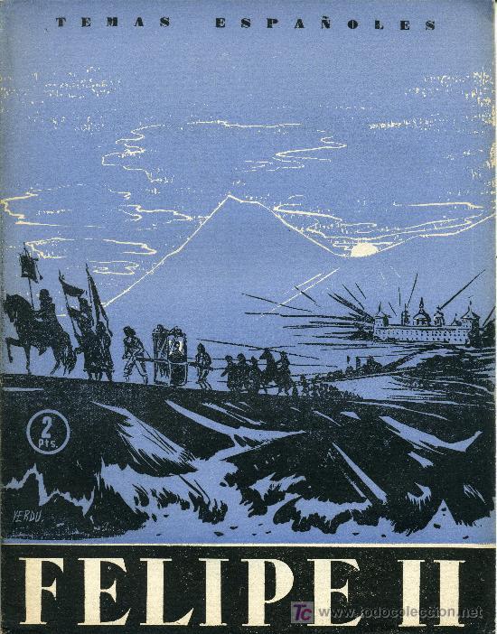 FELIPE II - COLECCION TEMAS ESPAÑOLES - 1956 (Libros de Segunda Mano - Historia - Otros)