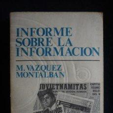 Libros de segunda mano: INFORME SOBRE LA INFORMACION. M.VAZQUEZ MONTALBAN. FONTANELLA BOLSILLO. 277 PAG. Lote 12654326