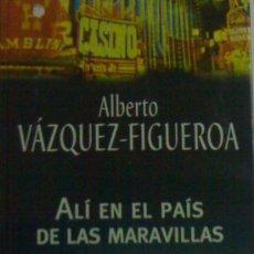 Libros de segunda mano: ALBERTO VAZQUEZ FIGUEROA ALI EN EL PAIS DE LAS MARAVILLAS. Lote 26814388