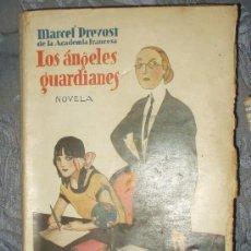 Libros de segunda mano: MARCEL PREVOST - LOS ANGELES GUARDIANES. Lote 12672652