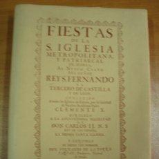 Libros de segunda mano: FIESTAS DE S. IGLESIA METROPOLITANA Y PATRIARCAL DE SEVILLA AL NUEVO CULTO.... FACSÍMIL 1991. Lote 25852032