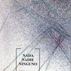 Libros de segunda mano: NADA NADIE NINGUNO.- ANTIPOEMARIO. Lote 16757412