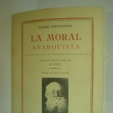 Libros de segunda mano: PEDRO KROPOTKIN LA MORAL ANARQUISTA BARCELONA-MALLORCA 1977 2º EDICION (ANARQUISMO). Lote 19944959