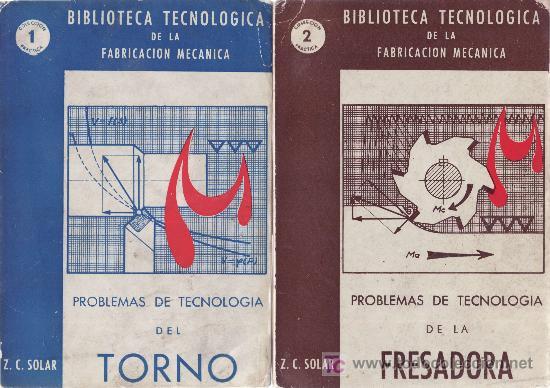 PROBLEMAS DE TECNOLOGIA DE TORNO Y DE FRESADORA,1964, BIBLIOTECA TECNOLOGICA DE FABRICACION MECANICA (Libros de Segunda Mano - Ciencias, Manuales y Oficios - Otros)