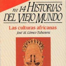Libros de segunda mano: HISTORIAS DEL VIEJO MUNDO Nº 14 - LAS CULTURAS AFRICANAS. Lote 12792299