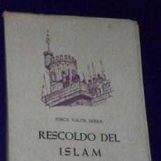 Libros de segunda mano: RESCOLDO DEL ISLAM.. Lote 26311138