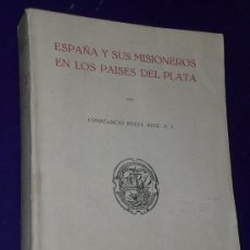 Libros de segunda mano: ESPAÑA Y SUS MISIONEROS EN LOS PAÍSES DEL PLATA. . Lote 17251082