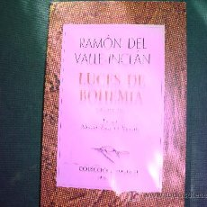 Libros de segunda mano: RAMON DEL VALLE-INCLAN, LUCES DE BOHEMIA , ESPERPENTO, EDICION ALONSO ZAMORA VICENTE, COECCION AUSTR. Lote 12822981
