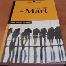 Libros de segunda mano: LES VEUS DE MART ( JORDI SIERRA I FABRA ). Lote 12833868