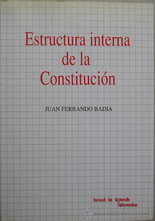 Derecho Constitucional Estructura Interna De La Constitucion Juan Ferrando Badia