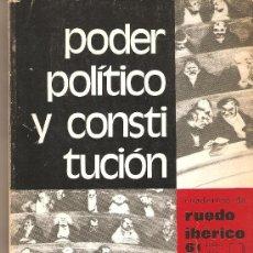 Libros de segunda mano: PODER POLITICO Y CONSTITUCION.CUADERNOS DE RUEDO IBERICO 61-62.190 PP.21X18.1979.. Lote 27217138