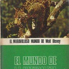 Libros de segunda mano: EL MARAVILLOSO MUNDO DE WALT DISNEY -- AÑO 1972 --- EL MUNDO DE LA NATURALEZA - TAPA DURA. Lote 28959018