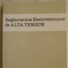 Libros de segunda mano: REGLAMENTOS ELECTROTÉCNICOS DE ALTA TENSIÓN - Nº 1 - MADRID.. Lote 22337044