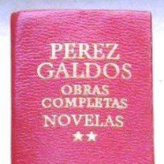 Libros de segunda mano: PÉREZ GALDÓS. TOMO II OBRAS COMPLETAS AGUILAR - NOVELAS.. Lote 26406696