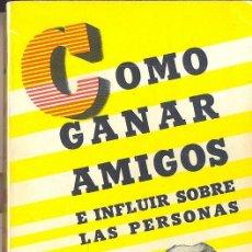 Libros de segunda mano: COMO GANAR AMIGOS E INFLUIR SOBRE LAS PERSONAS - DALE CARNEGIE 1969. Lote 97203615