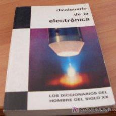 Libros de segunda mano: DICCIONARIO DE LA ELECTRONICA. Lote 12975311