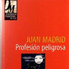 Libros de segunda mano: PROFESIÓN PELIGROSA - JUAN MADRID - ESCRITORES ESPAÑOLES DE HOY. Lote 13037337