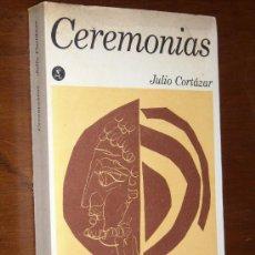 Libros de segunda mano: CEREMONIAS POR JULIO CORTÁZAR DE SEIX BARRAL EN BARCELONA 1968. Lote 24795793