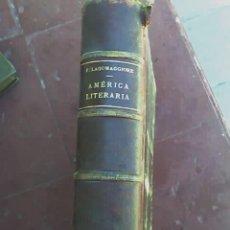 Libros de segunda mano: AMERICA LITERARIA: PRODUCCIONES SELECTAS EN PROSA Y VERSO, POR F. LAGOMAGGIORE - 1883. Lote 26990253