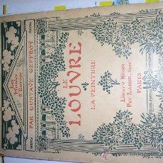Libros de segunda mano: LES MUSEES D EUROPE-LE LOUVRE -GUSTAVE GEFFROY. Lote 27527206