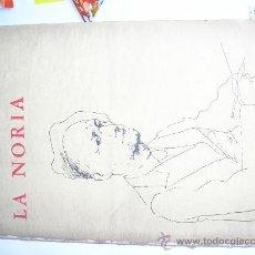 Libros de segunda mano: LA NORIA- ENRIQUE ESPINOZA-LOSADA1962. Lote 26428367