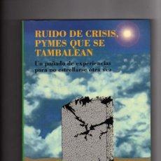 Libros de segunda mano: RUIDO DE CRISIS,PYMES QUE SE TAMBALEAN POR JOSÉ MARÍA GAY SALUDAS (1ª EDICIÓN ABRIL DE 1996.226 PÁG.. Lote 13111703
