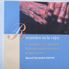 Libros de segunda mano: LA EVOLUCION DE LA SOCIEDAD MURCIANA A TRAVES DEL RELATO DE SUS MAYORES.. Lote 26291132