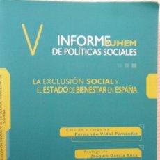 Libros de segunda mano: V INFORME FUHEM DE POLÍTICAS SOCIALES: LA EXCLUSIÓN SOCIAL Y EL ESTADO DE BIENESTAR EN ESPAÑA. Lote 26318382