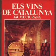 Livros em segunda mão: ELS VINS DE CATALUNYA. JAUME CIURANA.PUBLICACIONS GENERALITAT. EDICIÓ CAIXES D'ESTALVIS.. Lote 22904240