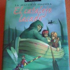 Libros de segunda mano: EL CATALEJO LACADO - LA MATERIA OSCURA. PHILIP PULLMAN. Lote 100713382